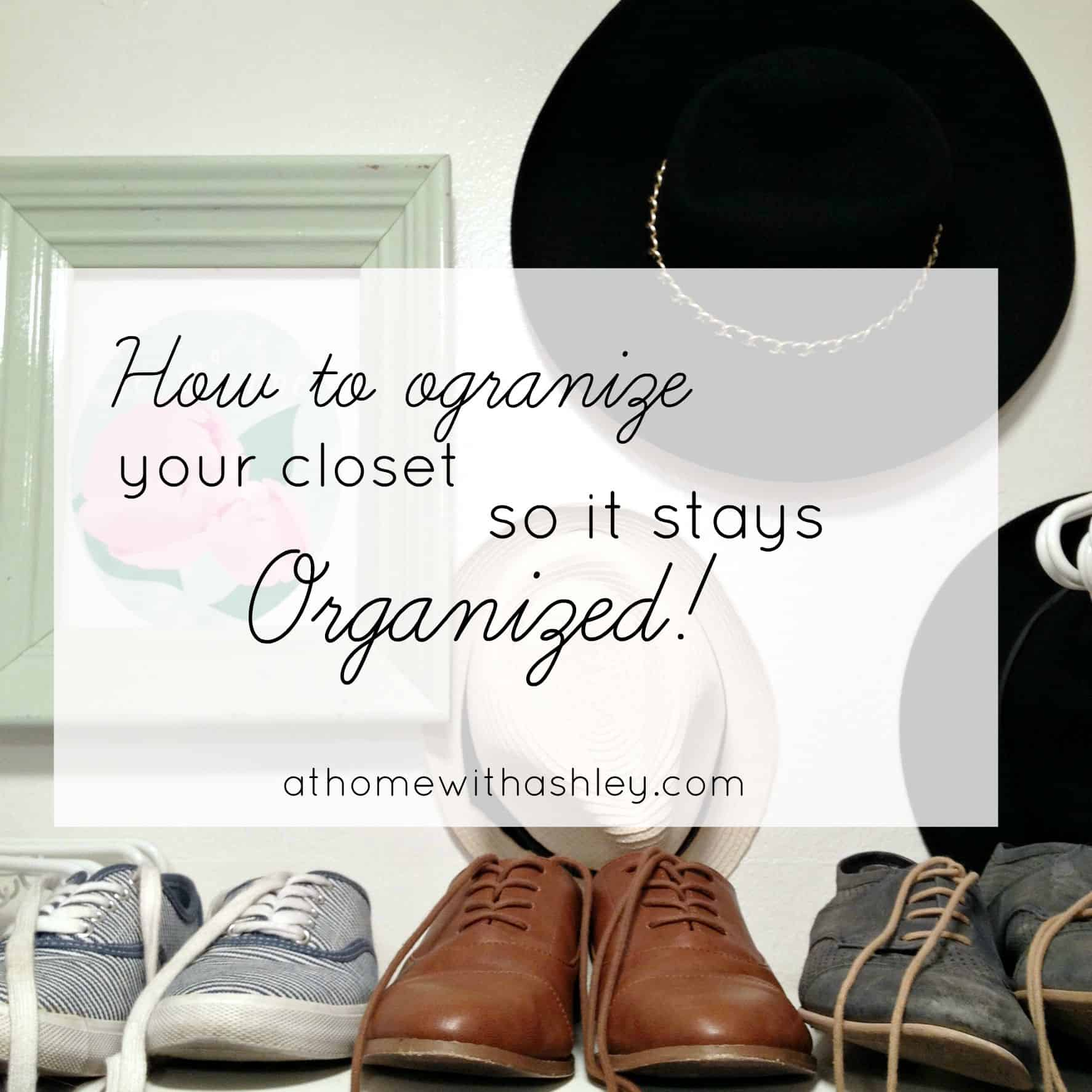 Organizing your Closet so it stays Organized
