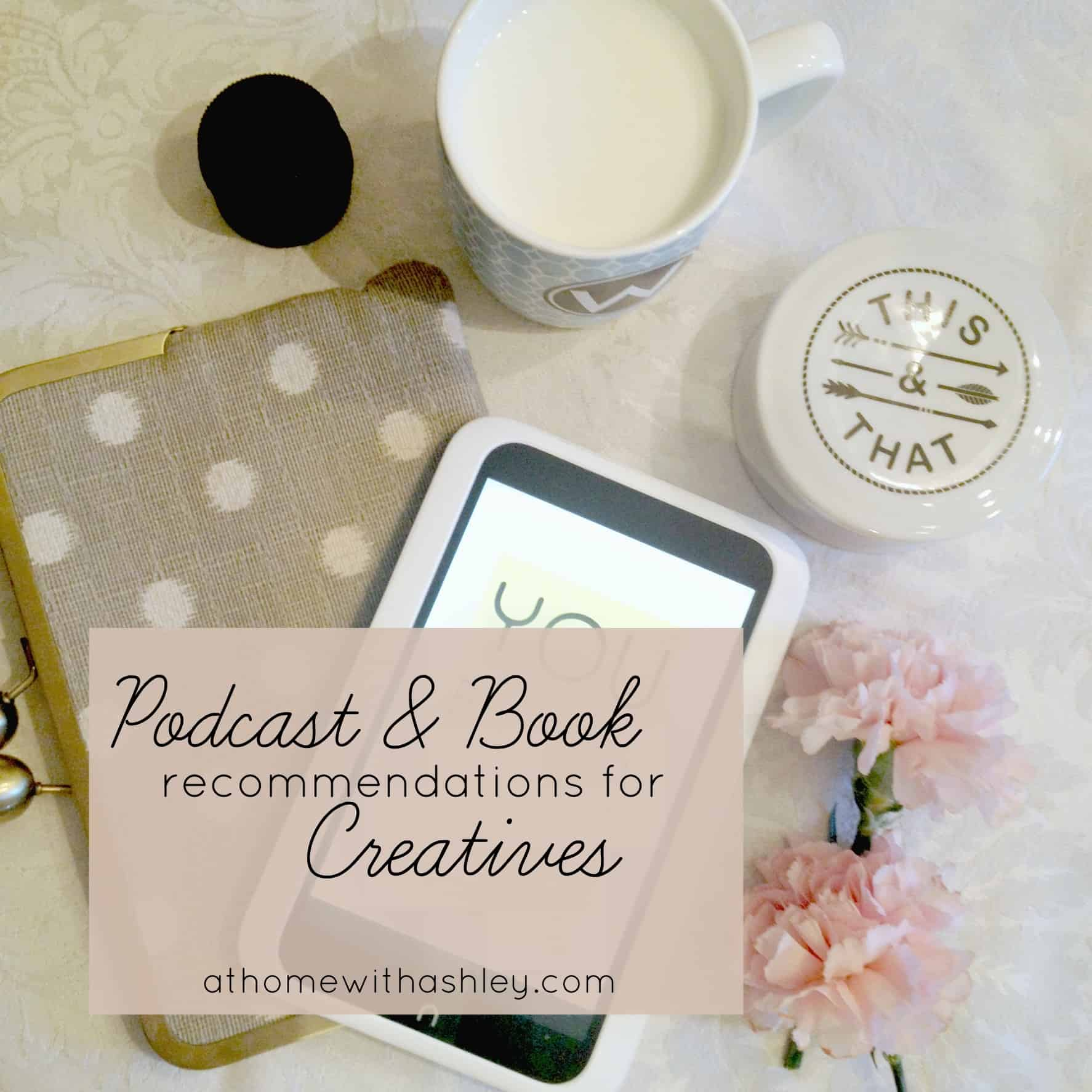 What you should Read and Podcasts to listen to if you are Creative