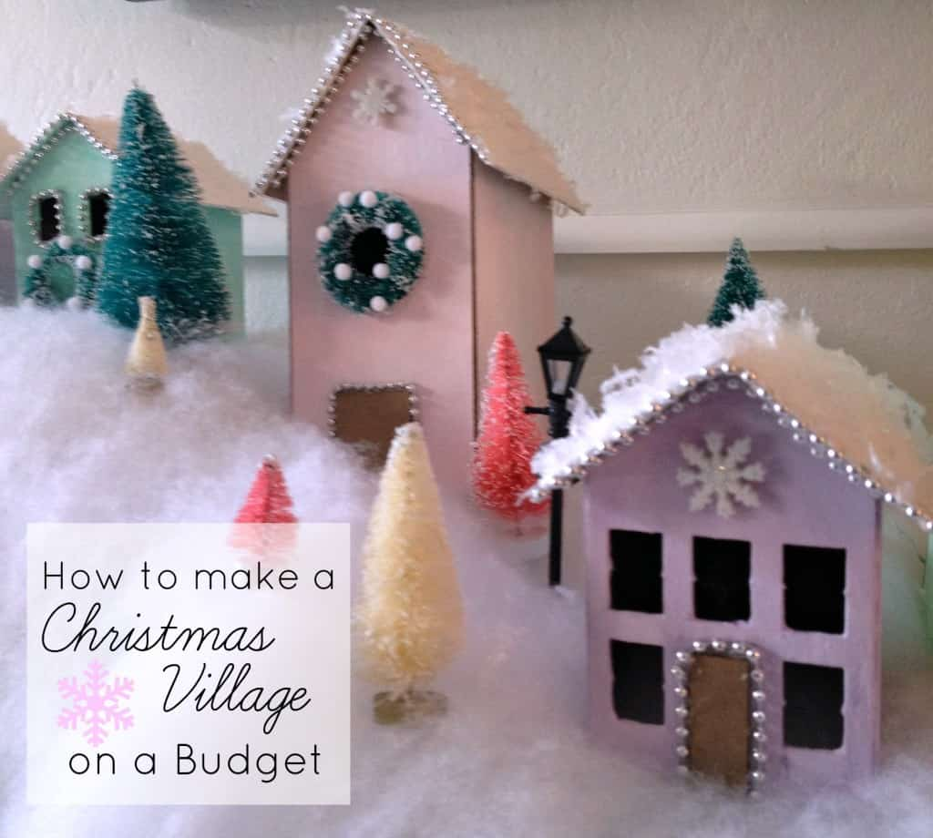 How to create a kid friendly christmas village on a budget for How to build a home on a budget