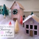 How to Create a Kid-Friendly Christmas Village on a Budget