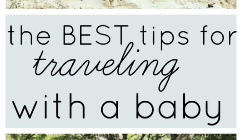 My Best Tips for Traveling with a Baby