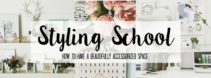 styling school how to have a beautifully accessorized space